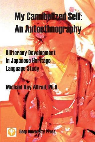 My Cannibalized Self: An Autoethnography - Biliteracy Development  in Japanese Heritage Language Study