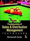 Fundamentals of Sales and Distribution Management: Text & Cases
