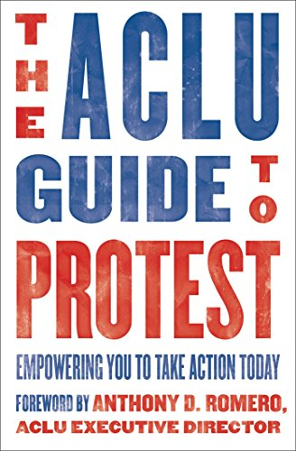 The ACLU Guide to Protest: Empowering You to Take Action Today