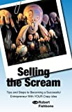 Selling the Scream, Robert Fishbone On The Wall Productions, 0982299974