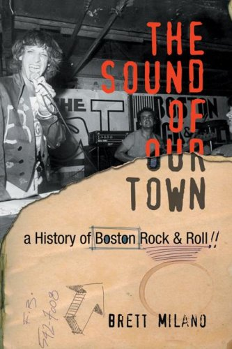 Sound of Our Town: A History of Boston Rock & ()