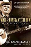 Man of Constant Sorrow, Ralph Stanley and Eddie Dean, 1592405843