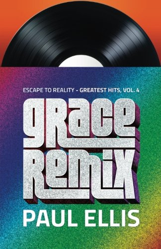 Grace Remix: Escape to Reality Greatest Hits, Volume 4