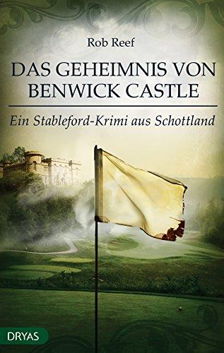 Das Geheimnis von Benwick Castle: Ein Stableford-Krimi aus Schottland (German Edition)