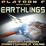 Earthlings: Platoon F, Book 4 | John P. Logsdon,Christopher P. Young