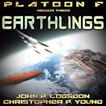 Earthlings: Platoon F, Book 4 Audiobook by Christopher P. Young, John P. Logsdon Narrated by John P. Logsdon