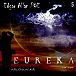 Edgar Allan Poe Audiobook Collection 5: Eureka | Edgar Allan Poe,Christopher Aruffo
