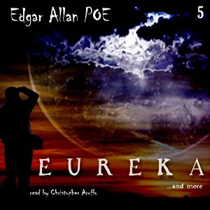 Edgar Allan Poe Audiobook Collection 5: Eureka Audiobook