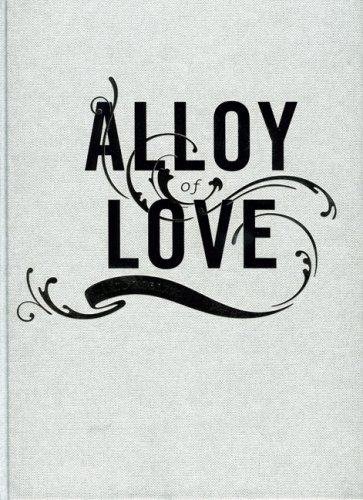 Cover of Alloy of Love: Dario Robleto