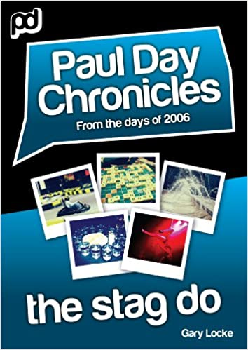 Read online The Stag Do - Paul Day Chronicles (The Laugh out Loud Comedy Series) PDF, azw (Kindle)