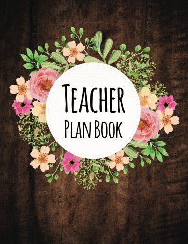 (Teacher Plan Book: Teacher Planner 52 Weeks Undated Lesson Planner (Include - Student Information, Important, Birthday Date, Attendance, Checklist) (Volume 4))