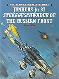 Junkers Ju 87 Stukageschwader of the Russian Front, John Weal, 184603308X
