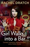 Image: Girl Walks into a Bar . . .: Comedy Calamities, Dating Disasters, and a Midlife Miracle, by Rachel Dratch. Publisher: Gotham; 1st ed., 1st Ptg edition (March 29, 2012)