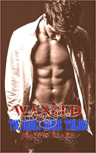 Wanted: The Devils Rider Trilogy (Devils Riders)