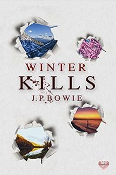 Winter Kills (Seasons of Murder Book 4) by [Bowie, J.P.]