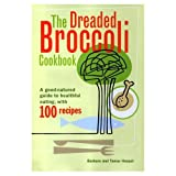 The Dreaded Broccoli Cookbook, Barbara Haspel and Tamar Haspel, 0756759668