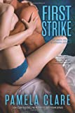 First Strike : The Erotic Prequel to STRIKING DISTANCE, Clare, Pamela, 0990377105