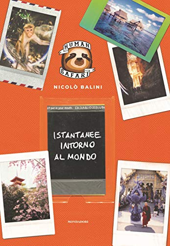 Istantanee intorno al mondo. Human Safari. Ediz. illustrata