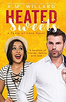 Heated Sweets (A Taste of Love Book 3) by [Willard, A.M.]