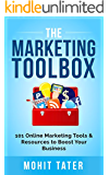 The Marketing Toolbox: 101 Online Marketing Tools & Resources to Boost Your Business (Toolboxes for Life & Business)