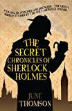img - for By June Thomson The Secret Chronicles of Sherlock Holmes [Paperback] book / textbook / text book