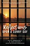 img - for Reflections Upon A Sunny Day: An Autobiography by Murderer and Death Row Escapee Fred H. Kornahrens III (Volume 1) book / textbook / text book