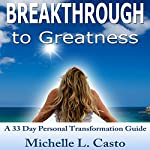 Breakthrough to Greatness: A 33 Day Personal Transformation Guide | Michelle Casto