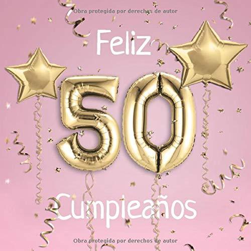 Feliz 50 Cumpleaños: El Libro de Visitas de mis 50 años para ...