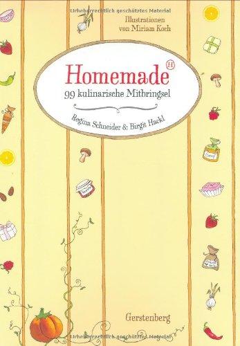 Homemade. 99 kulinarische Mitbringsel