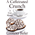 A Caffeinated Crunch (Sweet Home Mystery Series Book 2)