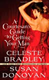 A Courtesan's Guide to Getting Your Man, Susan Donovan and Celeste Bradley, 0312532563