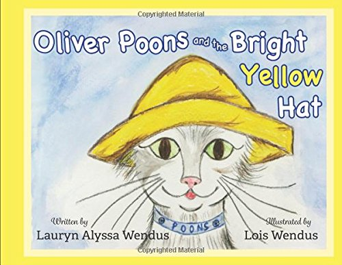 Oliver Poons and the Bright Yellow Hat (Adventures of Oliver Poons) ebook
