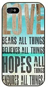 Love bears all things, believes all things, hopes and fenders all things - Bible verse iPhone 4 / 4s black plastic case / Christian Verses