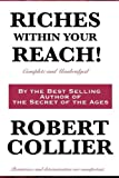 Riches Within Your Reach! Complete and Unabridged, Robert Collier, 161720000X