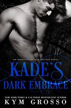 Kades Dark Embrace Immortals Orleans ebook