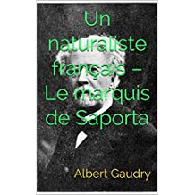 Un naturaliste français – Le marquis de Saporta (French Edition)