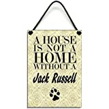 Wooden A House Is Not A Home Without A Jack Russell Hanging Sign 081 by Maise & Rose