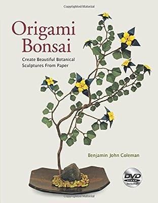 Origami Bonsai: Create Beautiful Botanical Sculptures From Paper [Origami Book & Instructional DVD]