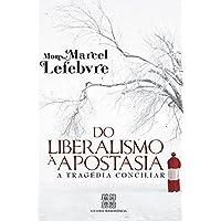 Do Liberalismo A Apostasia
