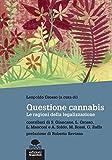 510u56M4AbL._SL160_ Questione cannabis, un libro sulle ragioni della legalizzazione