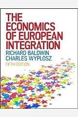 The Economics of European Integration (UK Higher Education Business Economics) Paperback