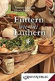 Futtern wie bei Luthern: Band 51 (Rhino Westentaschen-Bibliothek, Band 51)