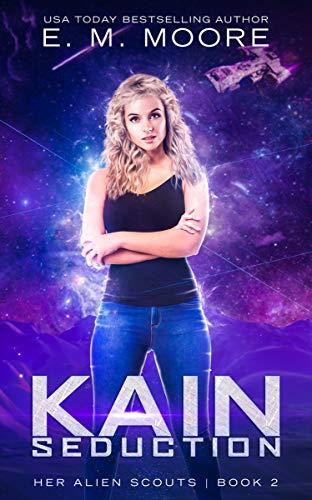 Kain Seduction (Her Alien Scouts Book 2)