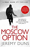 The Moscow Option (Paul Dark Spy Thriller)