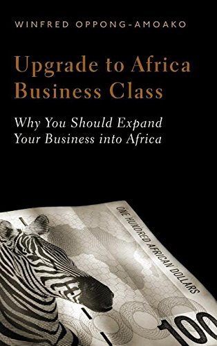 Upgrade to Africa Business Class: Why You Should Expand Your Business Into Africa by 1leadroot