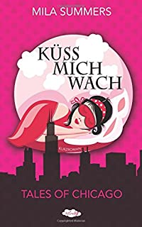 Küss mich wach (Tales of Chicago)