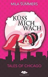 Küss mich wach (Tales of Chicago)