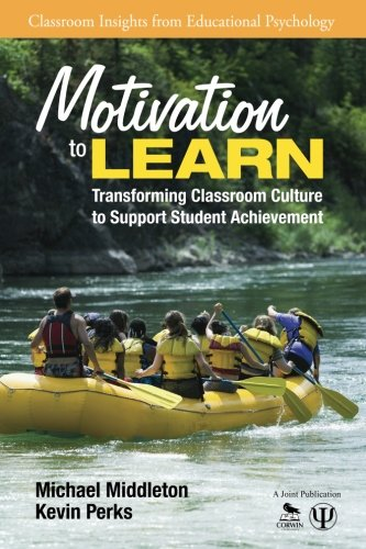 Motivation to Learn: Transforming Classroom Culture to Support Student Achievement (Classroom Insights from Educational Psychology) (Marzano Best Practices In Education)