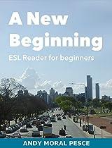 A NEW BEGINNING: ESL READER FOR BEGINNERS