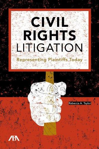 Civil Rights Litigation: Representing Plaintiffs Today